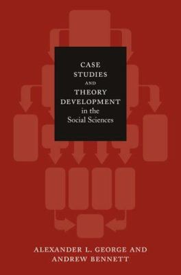 Case Studies and Theory Development in the Social Sciences 9780262072571