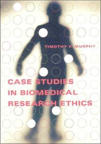 Case Studies in Biomedical Research Ethics 9780262632867