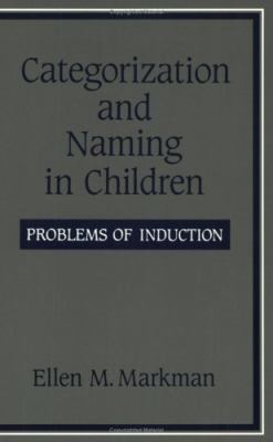 Categorization and Naming in Children: Problems of Induction 9780262631365