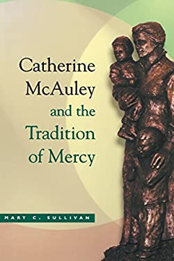 Catherine McAuley Tradition of Mercy 9780268022594