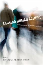 Causing Human Actions: New Perspectives on the Causal Theory of Action 798643