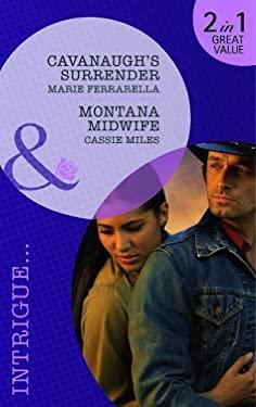 Cavanaugh's Surrender / Montana Midwife