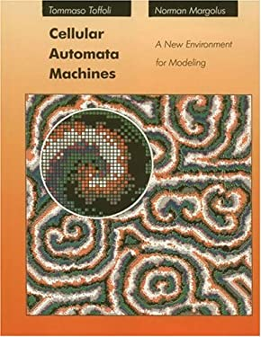 Cellular Automata Machines: A New Environment for Modeling 9780262200608