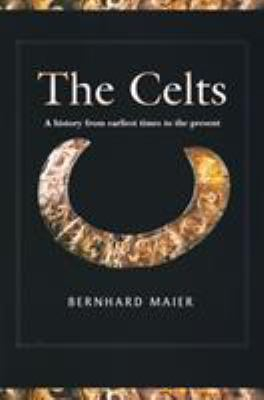 Celts: A History from Earliest Times to the Present 9780268023614