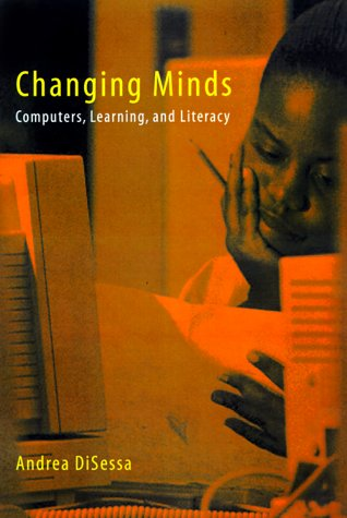 Changing Minds: Computers, Learning, and Literacy 9780262041805