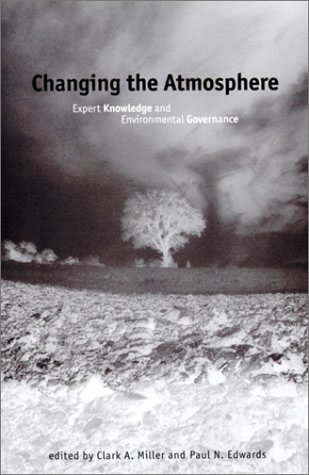 Changing the Atmosphere: Expert Knowledge and Environmental Governance 9780262632195