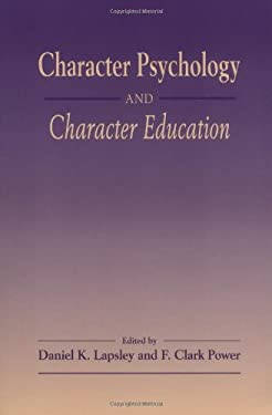 Character Psychology and Character Education 9780268033729