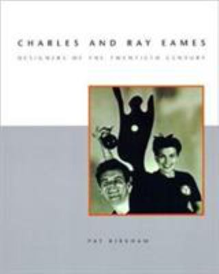 Charles and Ray Eames: Designers of the Twentieth Century 9780262611398