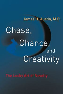Chase, Chance, and Creativity: The Lucky Art of Novelty 9780262511353