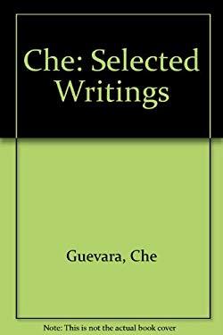 Che: Selected Works of Ernesto Guevara