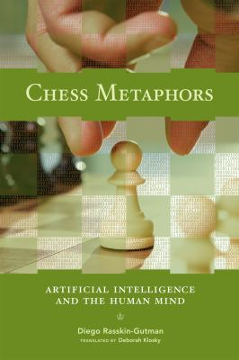 Chess Metaphors: Artificial Intelligence and the Human Mind 9780262182676