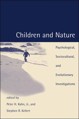 Children and Nature: Psychological, Sociocultural, and Evolutionary Investigations 9780262611756