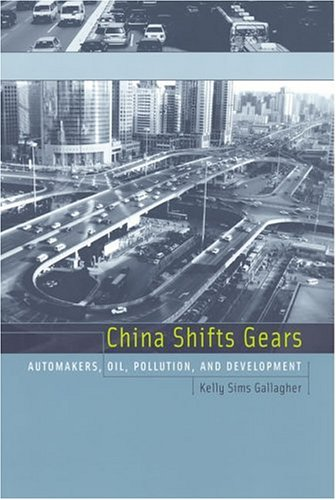 China Shifts Gears: Automakers, Oil, Pollution, and Development 9780262572323