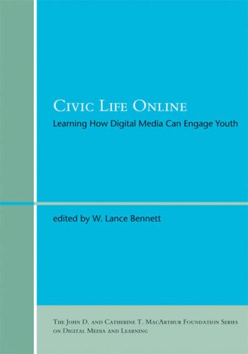 Civic Life Online: Learning How Digital Media Can Engage Youth 9780262026345