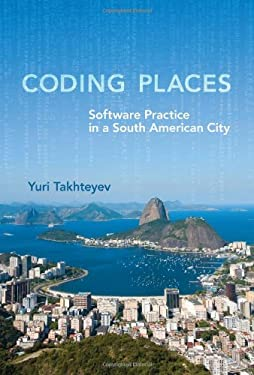 Coding Places: Software Practice in a South American City