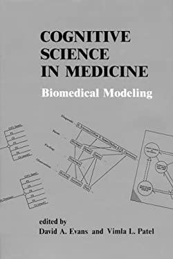 Cognitive Science in Medicine: Biomedical Modeling 9780262050371