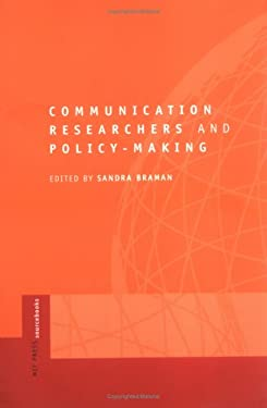 Communication Researchers and Policy-Making: An Mit Press Sourcebook 9780262523400