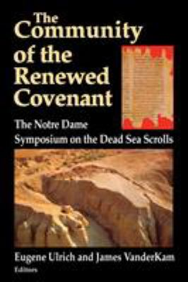 Community of the Renewed Covenant: Notre Dame Symposium on the Dead Sea Scrolls 9780268008161