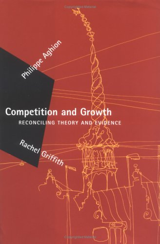 Competition and Growth: Reconciling Theory and Evidence 9780262012188