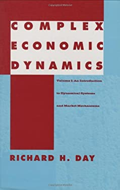 Complex Economic Dynamics: An Introduction to Dynamical Systems and Market Mechanisms 9780262041416
