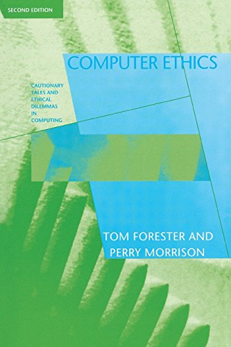 Computer Ethics, 2nd Edition: Cautionary Tales and Ethical Dilemmas in Computing 9780262560733