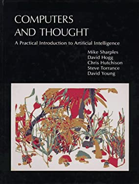 Computers and Thought: A Practical Introduction to Artificial Intelligence 9780262192859
