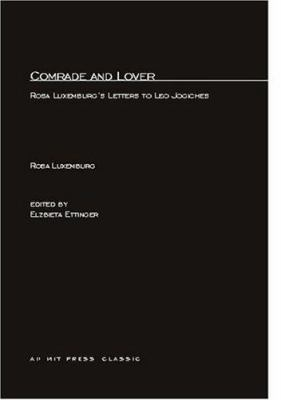 Comrade and Lover: Rosa Luxemburg's Letters to Leo Jogiches 9780262620376