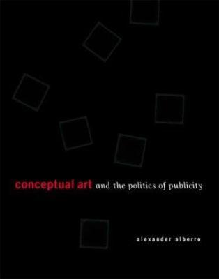 Conceptual Art and the Politics of Publicity 9780262511841