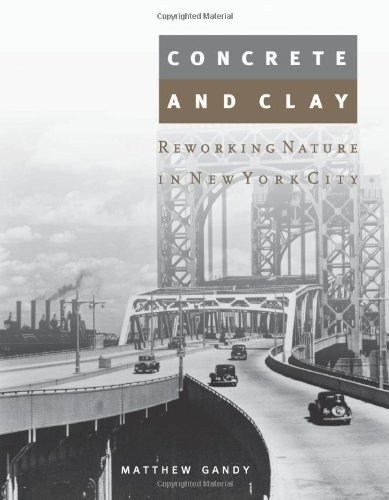Concrete and Clay: Reworking Nature in New York City 9780262072243