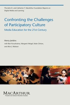 Confronting the Challenges of Participatory Culture: Media Education for the 21st Century 9780262513623