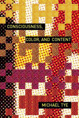Consciousness, Color, and Content 9780262201292