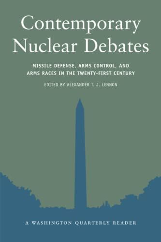 Contemporary Nuclear Debates: Missile Defenses, Arms Control, and Arms Races in the Twenty-First Century 9780262621663