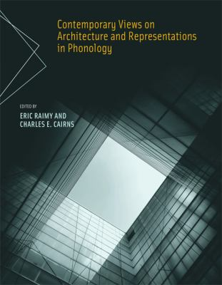 Contemporary Views on Architecture and Representations in Phonology 9780262681728