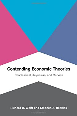 Contending Economic Theories: Neoclassical, Keynesian, and Marxian 9780262517836