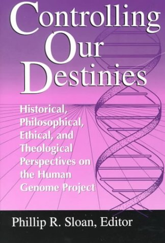 Controlling Our Destinies: Human Genome Projectyreilly Center for Science Vol V 9780268008208