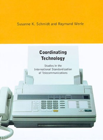 Coordinating Technology: Studies in the International Standardization of Telecommunications 9780262193931