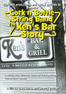 Cork 'n Battle String Band: The Ken's Bar Story