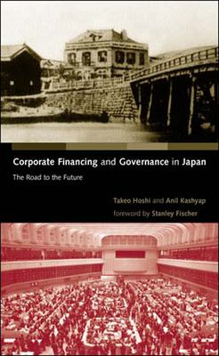 Corporate Financing and Governance in Japan: The Road to the Future 9780262582483