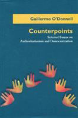 Counterpoints: Selected Essays on Authoritarianism and Democratization 9780268008376