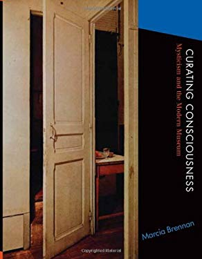 Curating Consciousness: Mysticism and the Modern Museum