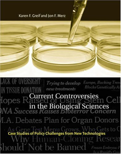 Current Controversies in the Biological Sciences: Case Studies of Policy Challenges from New Technologies 9780262572392
