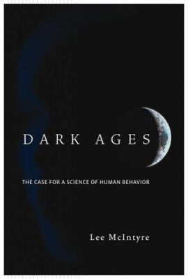 Dark Ages: The Case for a Science of Human Behavior 9780262134699