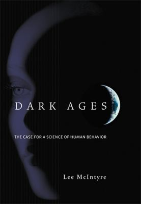 Dark Ages: The Case for a Science of Human Behavior