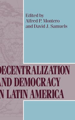 Decentralization Democracy in Latin Am 9780268025588