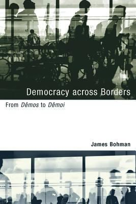 Democracy Across Borders: From Demos to Demoi 9780262026123