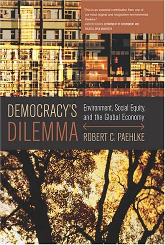 Democracy's Dilemma: Environment, Social Equity, and the Global Economy 9780262661881