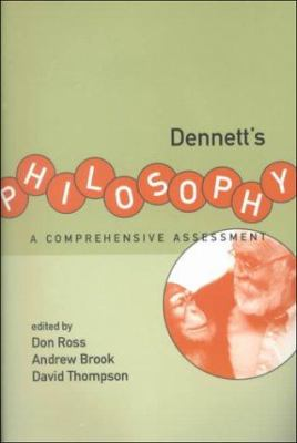 Dennett's Philosophy: A Comprehensive Assessment 9780262681179