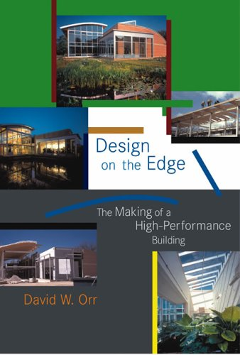 Design on the Edge: The Making of a High-Performance Building 9780262151177