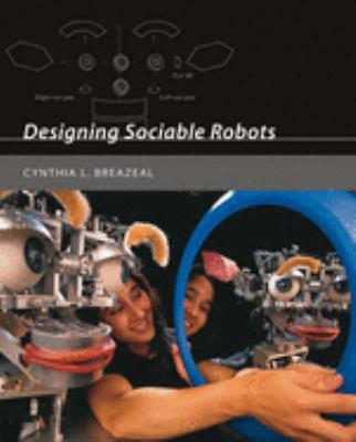 Designing Sociable Robots [With CDROM] 9780262524315