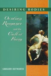 Desiring Bodies: Ovidian Romance and the Cult of Form